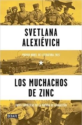 Los muchachos de zinc: Voces soviéticas de la guerra de Afganistán by Svetlana Alexievich