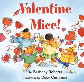 Valentine Mice! by Bethany Roberts, Doug Cushman