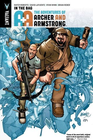 A&A: The Adventures of Archer & Armstrong, Volume 1: In the Bag by Ryan Winn, David Lafuente, Rafer Roberts