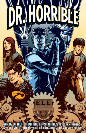 Dr. Horrible and Other Horrible Stories by Zack Whedon