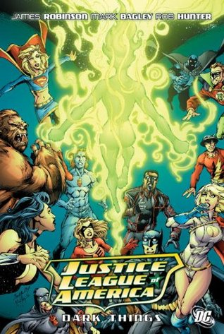 Justice League of America, Vol. 8: Dark Things by Mark Bagley, Rob Hunter, James Robinson, Jesús Merino