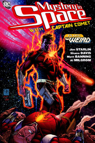 Mystery in Space with Captain Comet plus The Weird, Vol. 1 by Matt Banning, Shane Davis, Jim Starlin, Al Milgrom