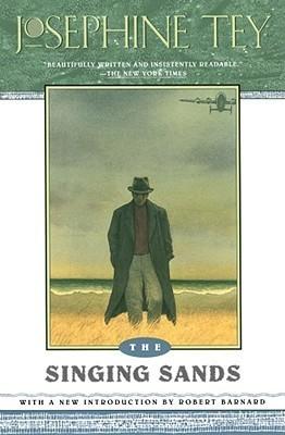 The Singing Sands by Josephine Tey, Robert Barnard