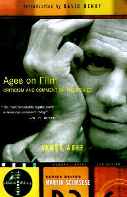 Agee on Film: Criticism and Comment on the Movies by James Agee, David Denby, Martin Scorsese