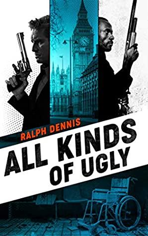 All Kinds of Ugly (Hardman Book 13) by Lee Goldberg, Ralph Dennis