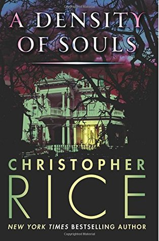 A Density of Souls by Christopher Rice, James Daniels