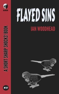 Flayed Sins by Ian Woodhead