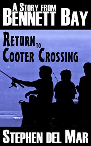 Return to Cooter Crossing by Stephen del Mar