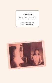 Unrest by Jeremy Tiang, Yeng Pway Ngon