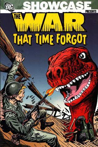 Showcase Presents: The War That Time Forgot, Vol. 1 by Ross Andru, Mike Esposito, Robert Kanigher
