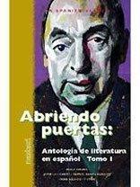 Abriendo Puertas: Antologia De Literatura En Espanol 1 by Isabel Allende, Pablo Neruda, Wayne S. Bowen, Jorge Luis Borges, Bonnie Tucker Bowen