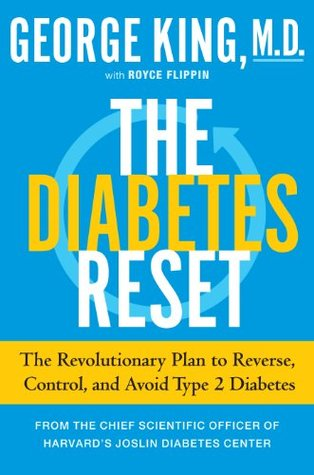 Reverse Your Diabetes in 12 Weeks: The Scientifically Proven Program to Avoid, Control, and Turn Around Your Diabetes by George King, Royce Flippin