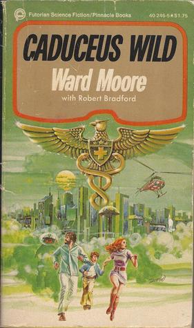 Caduceus Wild by Ward Moore