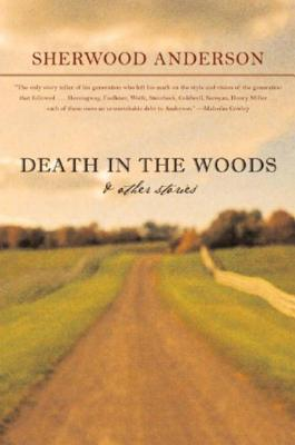 Death in the Woods and Other Stories by Sherwood Anderson