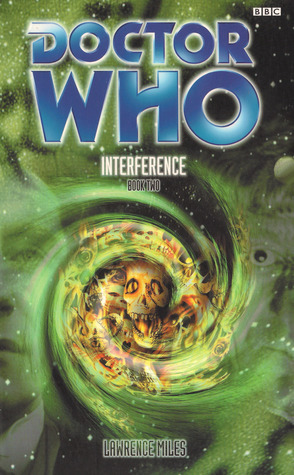 Doctor Who: Interference - Book Two by Lawrence Miles