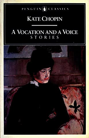 A Vocation and a Voice: Stories by Emily Toth, Kate Chopin