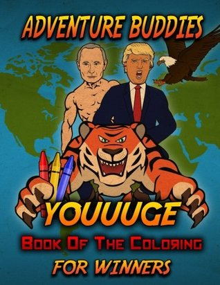 Adventure Buddies: Youuuge Book of the Coloring for Winners by Ben Thomas