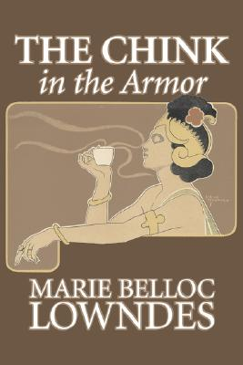 The Chink in the Armor by Marie Belloc Lowndes, Fiction, Mystery & Detective, Ghost, Horror by Marie Belloc Lowndes