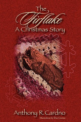 The Firflake: A Christmas Story by Anthony R. Cardno