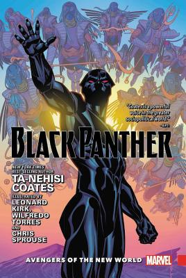 Black Panther, Vol. 2: Avengers of the New World by Chris Sprouse, Adam Gorham, Wilfredo Torres, Ta-Nehisi Coates, Jacen Burrows