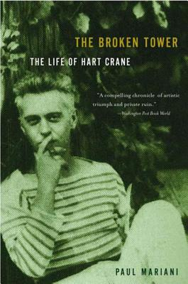 The Broken Tower: A Life of Hart Crane by Paul Mariani