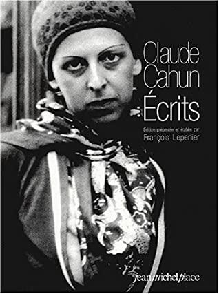 Les Ecrits De Cahun by Claude Cahun