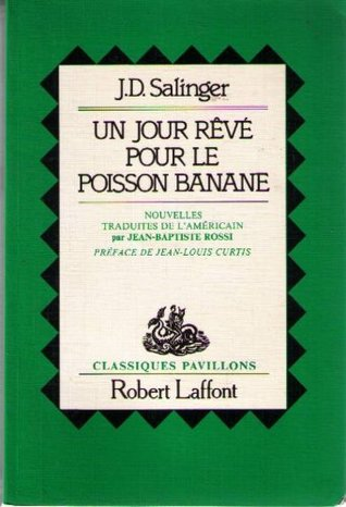 Un jour rêvé pour le poisson banane by J.D. Salinger
