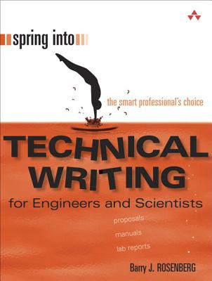 Spring Into Technical Writing for Engineers and Scientists by Barry Rosenberg