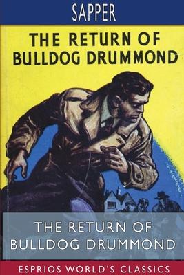 The Return of Bulldog Drummond (Esprios Classics) by Sapper