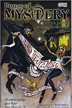 House Of Mystery: Under New Management by Bill Willingham, Sergio Aragonés, Matthew Sturges