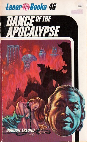 Dance Of The Apocalypse by Gordon Eklund