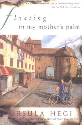 Floating in My Mother's Palm by Francine Kass, John Collier, Ursula Hegi