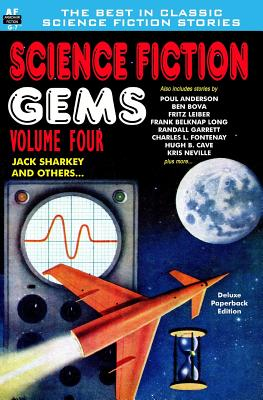 Science Fiction Gems, Volume Four, Jack Sharkey and Others by Poul Anderson, Hugh B. Cave, Ben Bova