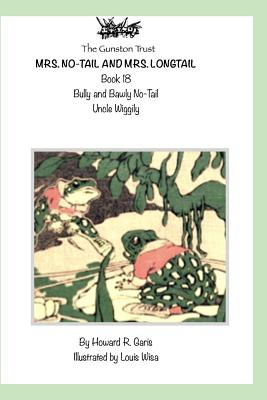 Mrs. No-Tail and Mrs. Longtail: Book 18 - Uncle Wiggily by Howard R. Garis