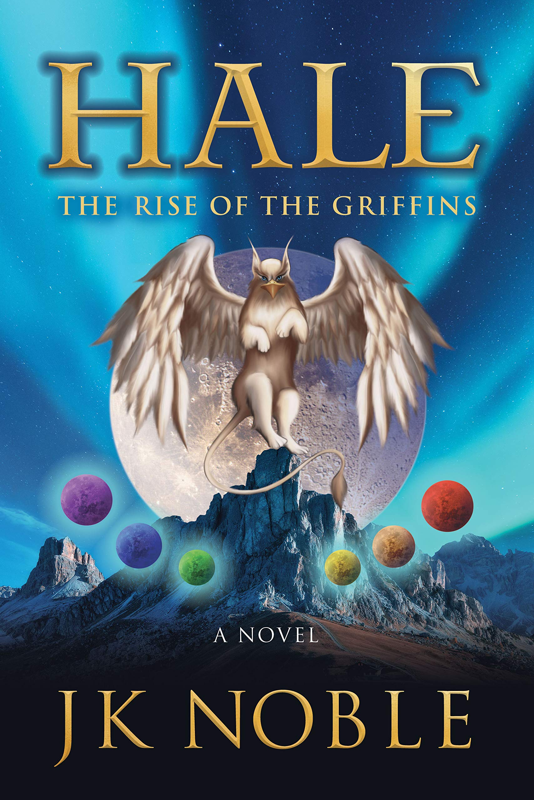 Hale: The Rise of the Griffins by J.K. Noble