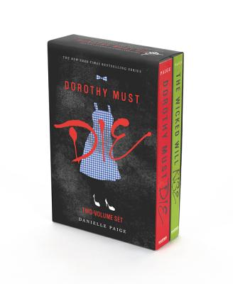 Dorothy Must Die 2-Book Box Set: Dorothy Must Die / the Wicked Will Rise by Danielle Paige