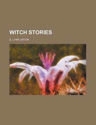 Witch Stories by Eliza Lynn Linton