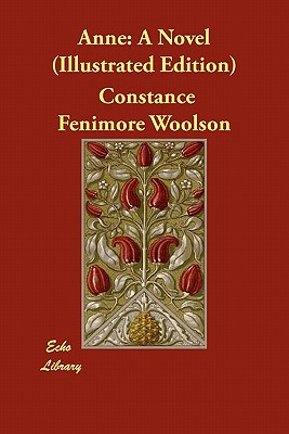 Anne: A Novel (Illustrated Edition) by Constance Fenimore Woolson