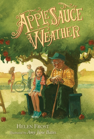 Applesauce Weather by Amy June Bates, Helen Frost