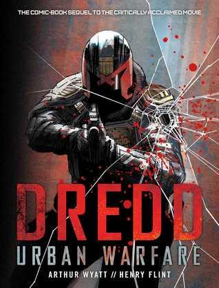 Dredd: Urban Warfare by Matthew Smith, Paul Davidson, Arthur Wyatt, Henry Flint