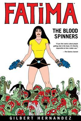 Fatima: The Blood Spinners by Gilbert Hernández, Diana Schutz
