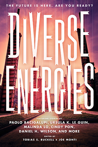 Diverse Energies by Tobias S. Buckell, Joe Monti