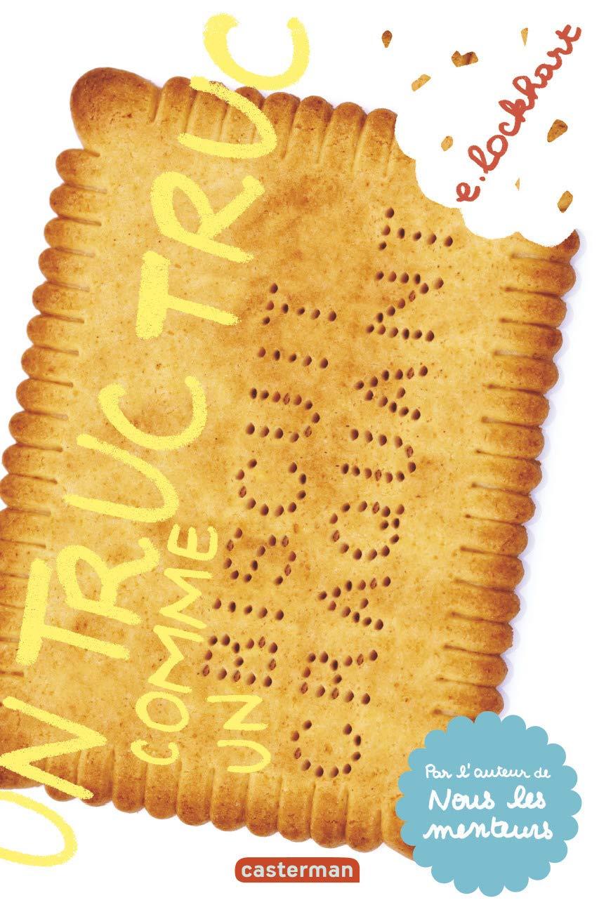 Un truc truc comme un biscuit craquant by E. Lockhart