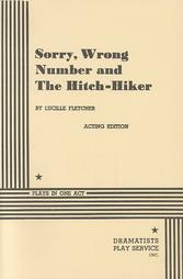 Sorry, Wrong Number and The Hitch-Hiker by Lucille Fletcher