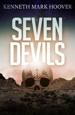 Seven Devils by Kenneth Mark Hoover