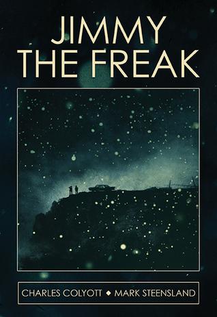 Jimmy the Freak by Mark Steensland, Charles Colyott