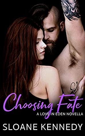 Choosing Fate by Sloane Kennedy
