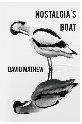 Nostalgia's Boat by David Mathew