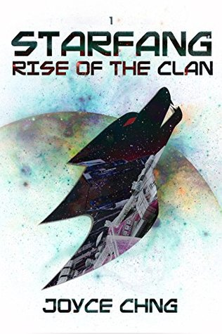 Starfang: Rise of the Clan by Joyce Chng