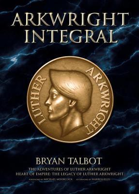 Arkwright Integral by Bryan Talbot, Babbage Engine, Michael Moorcock, Warren Ellis